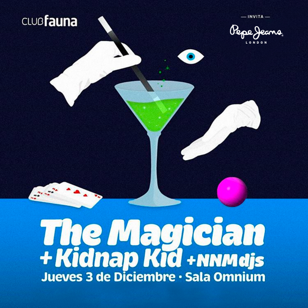 te invitamos A Club Fauna: The Magician + Kidnap Kid + NNM.cl DJs gracias pepe jeans